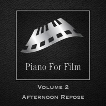 Piano For Film Volume 2 Afternoon Repose