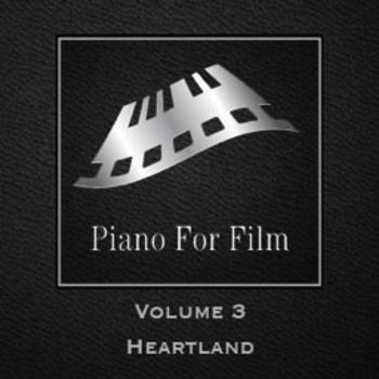 Piano For Film Volume 3 Heartland
