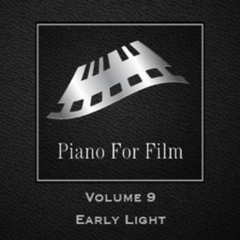 Piano For Film Volume 9 Early Light