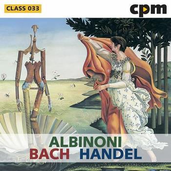 Albinoni - Bach - Handel - Marcello