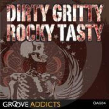 Dirty Gritty Rocky Tasty