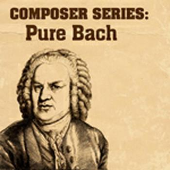 COMPOSER SERIES: PURE BACH