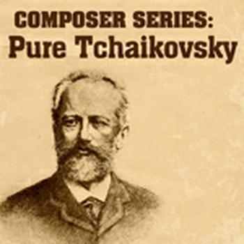 Composer Series: Pure Tchaikovsky