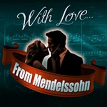 With Love, From Mendelssohn