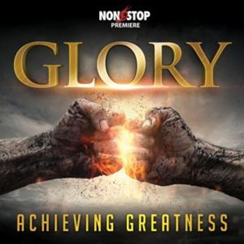 Glory - Achieving Greatness