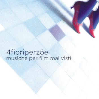 MUSICHE PER FILM MAI VISTI