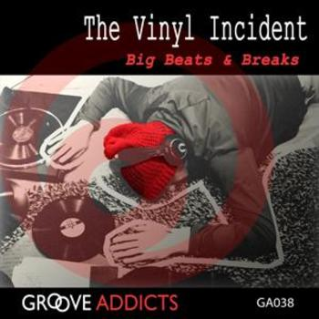 The Vinyl Incident Big Beats and Breaks