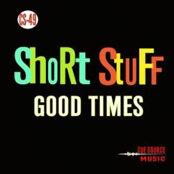 CS049 - SHORT STUFF 2 - GOOD TIMES