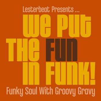 LBR006 - We Put The FUN in FUNK!