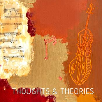 Thoughts & Theories
