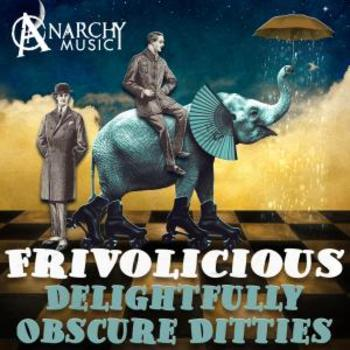 Frivolicious - Delightfully Obscure Ditties