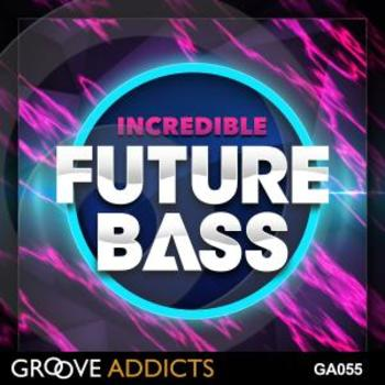 GA055 Incredible Future Bass