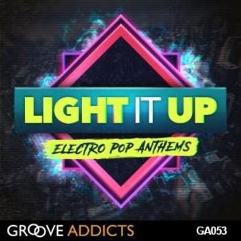 GA053 Light It Up Electro Pop Anthems