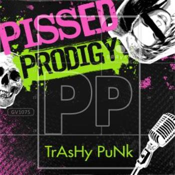 GV1075 Pissed Prodigy Trashy Punk