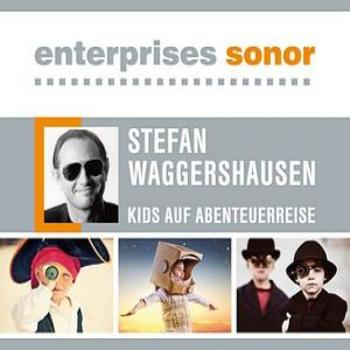 Kids auf Abenteuerreise - Stefan Waggershausen