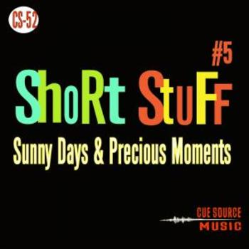 CS052 - Short Stuff #5 -Sunny Days & Precious Moments