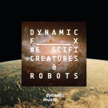 Dynamic FX 6 - SCIFI - Creatures & Robots