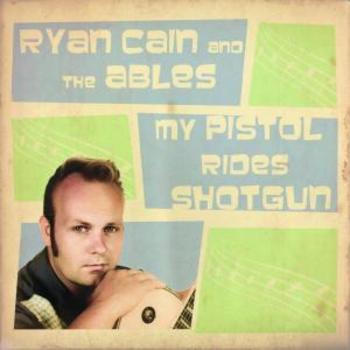 GZM003 Ryan Cain And The Ables - My Pistol Rides Shotgun
