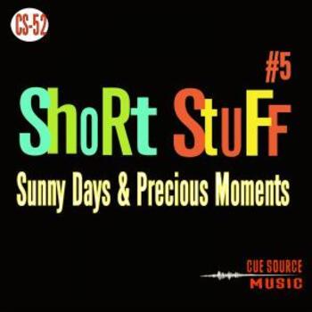 Short Stuff #5:Sunny Days & Precious Moments