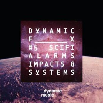 Dynamic FX 5 - SCIFI - Alarms, Impacts & Systems