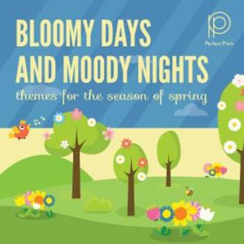 Bloomy Days And Moody Nights