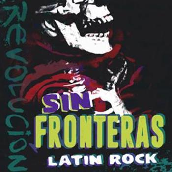 Sin Fronteras Classic Latin Rock