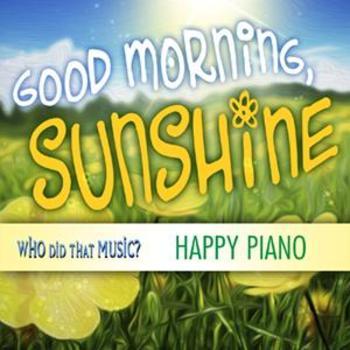 Good Morning Sunshine Happy Piano