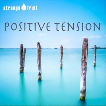 Positive Tension