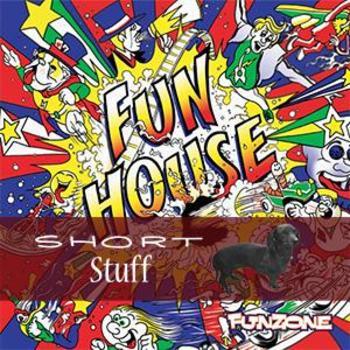 ZONE 029(SS) Funhouse Short Stuff
