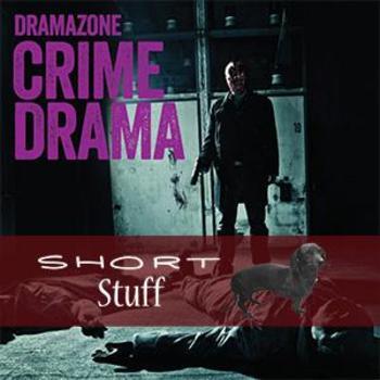 ZONE 032(SS) Crime Drama Short Stuff