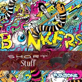 ZONE 027(SS) Bonkers Short Stuff