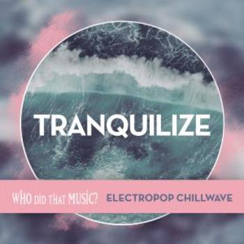 Tranquilize Electropop Chillwave