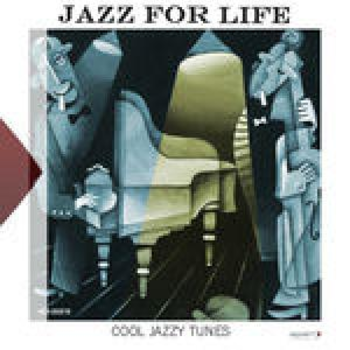 Jazz For Life- Cool Jazzy Tunes