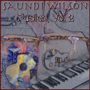 Saundi Wilson - Fusion, Volume 2