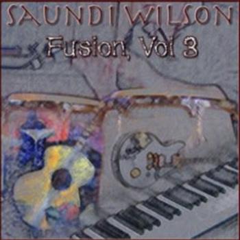 Saundi Wilson - Fusion, Volume 3
