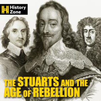 The Stuarts And The Age Of Rebellion