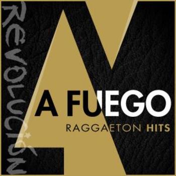 A Fuego Reggaeton Hits
