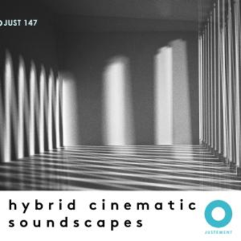 JUST 147 Hybrid Cinematic Soundscapes