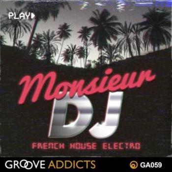 Monsieur DJ French House Electro