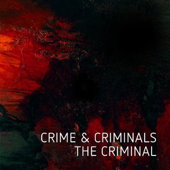 Crime & Criminals - The Criminal