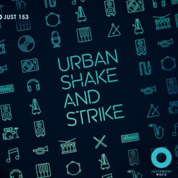 JUST 153 Urban Shake & Strike