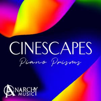Cinescapes - Piano Prisms