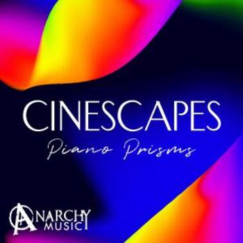 Cinescapes - Piano Prisms