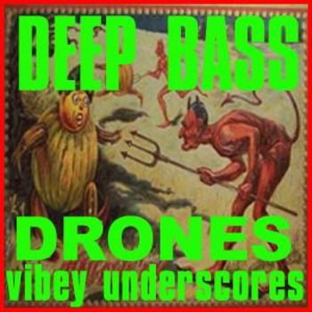 Deep Bass Drones