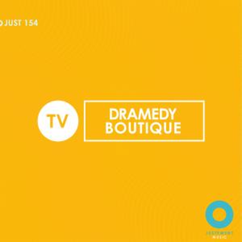 JUST 154 Dramedy Boutique