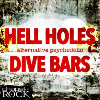 Hell Holes and Dive Bars - Alternative Psychedelic
