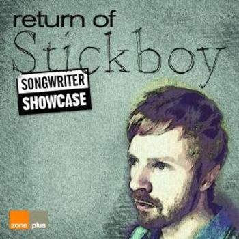 Songwriter Showcase - Return Of Stickboy