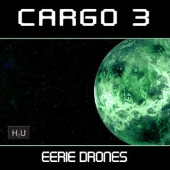 Cargo 3:  Eerie Drones