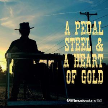 A Pedal Steel & A Heart Of Gold