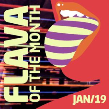 FLAVA Of The Month JAN 19